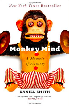 Monkey Mind: A Memoir of Anxiety   by  Daniel Smith