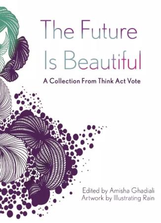 The Future Is Beautiful   by  Amisha Ghadiali