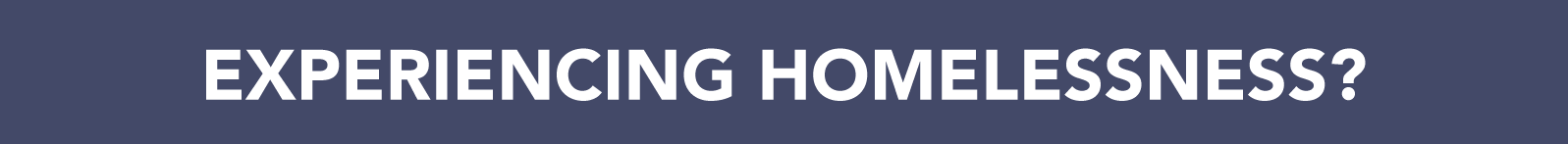 Banner1-Experiencing-Homelessness-.png
