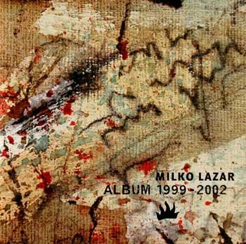 Milko Lazar —Album 1999-2002