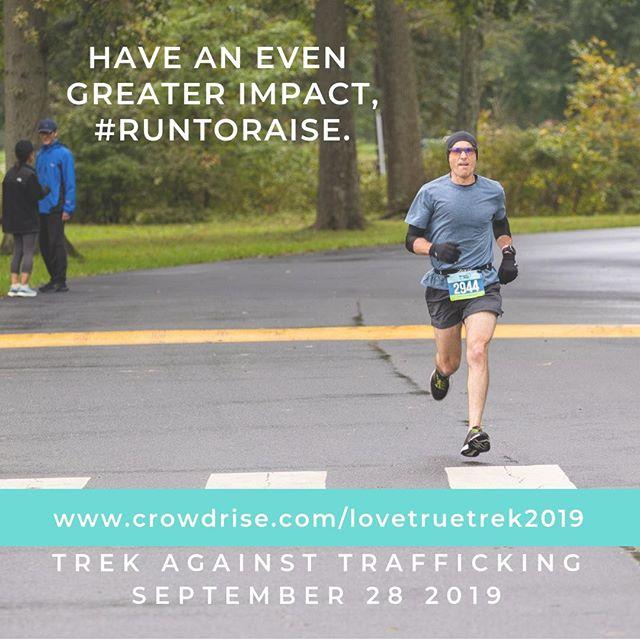 Go the extra mile! #runtoraise on Crowd Rise. Visit our campaign at www.crowdrise.com/lovetruetrek2019 to start raising funds!  #lovetruetrek #trek2019 #trekagainsttrafficking #tat2019 #endit #endsextrafficking #runtoraise #runforfreedom