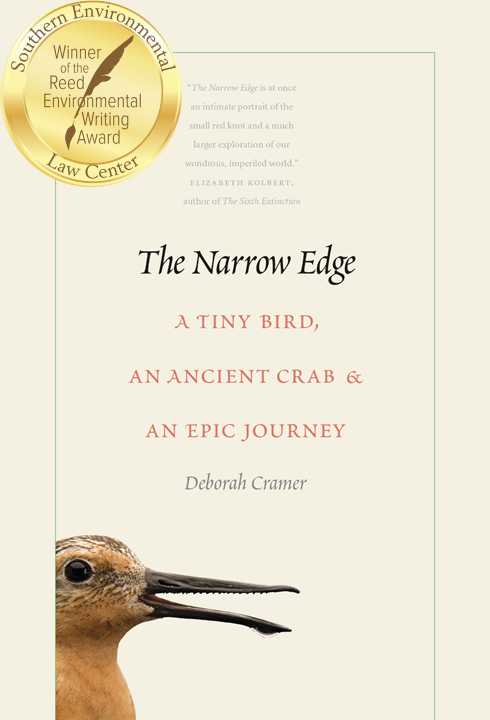 Each year tiny sandpipers—red knots—undertake a near miraculous 19,000 mile journey from one end of the earth to the other and back. In this firsthand account, Deborah Cramer accompanies them on their extraordinary odyssey along the length of two continents, tracking birds from remote Tierra del Fuego to the icy Arctic. On the full moon of spring's highest tides, she seeks out horseshoe crabs, ancient, primordial animals whose eggs are essential to migrating shorebirds, and whose blue blood, unbeknownst to most people, safeguards human health.   The Narrow Edge   offers unique insight into how the lives of humans, red knots and horseshoe crabs are intertwined, and is an inspiring portrait of loss and resilience, of the tenacity of birds, and the courage of the many people who bird by bird and beach by beach, keep red knots flying.