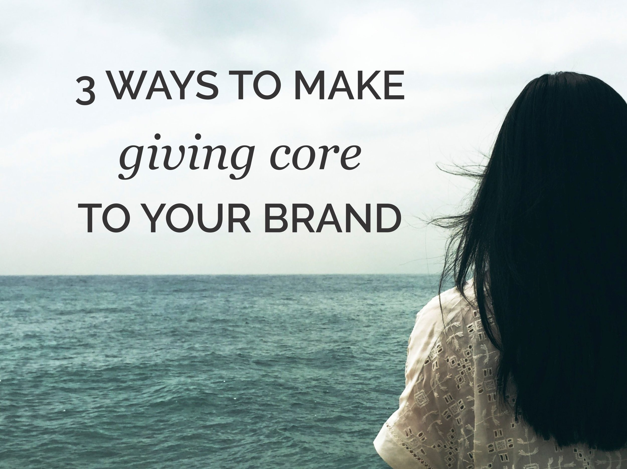 3 ways to make giving core to your brand 2