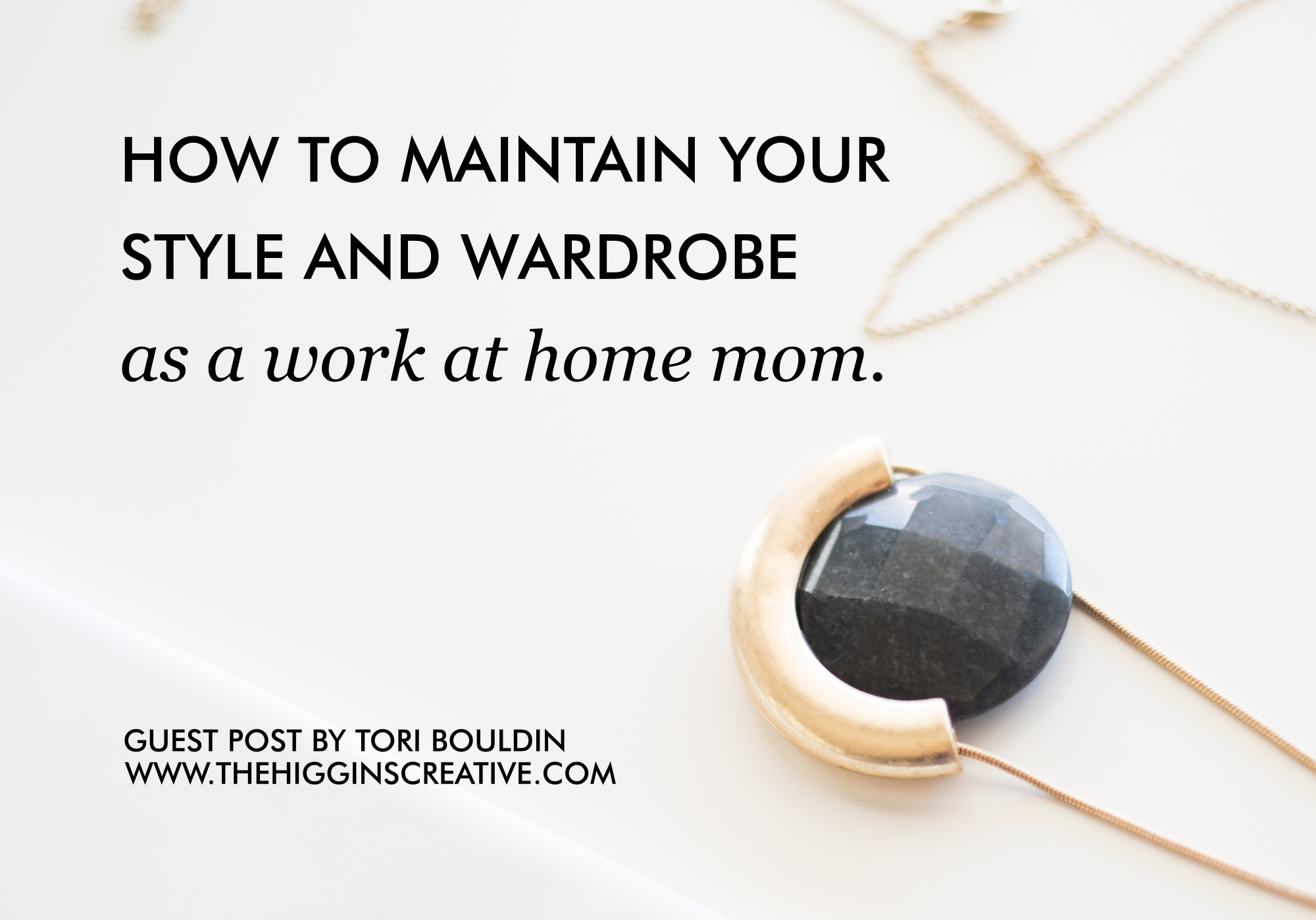 How to Maintain Your Style and Wardrobe As a Work At Home Mom