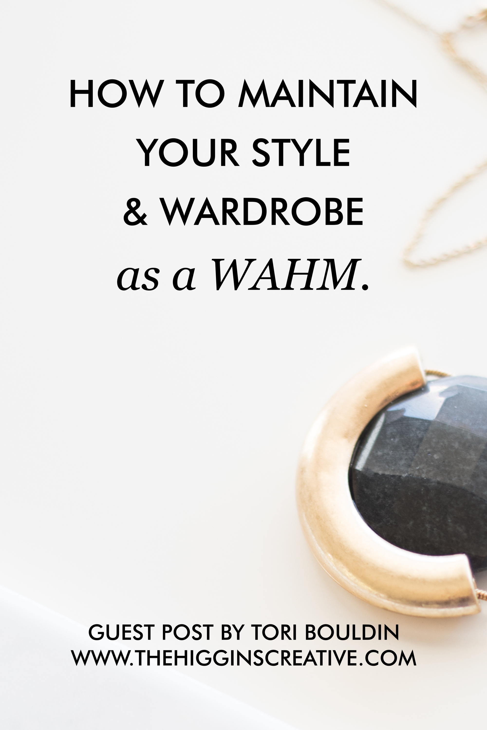HOW TO MAINTAIN YOUR STYLE  & WARDROBE  as a WAHM.