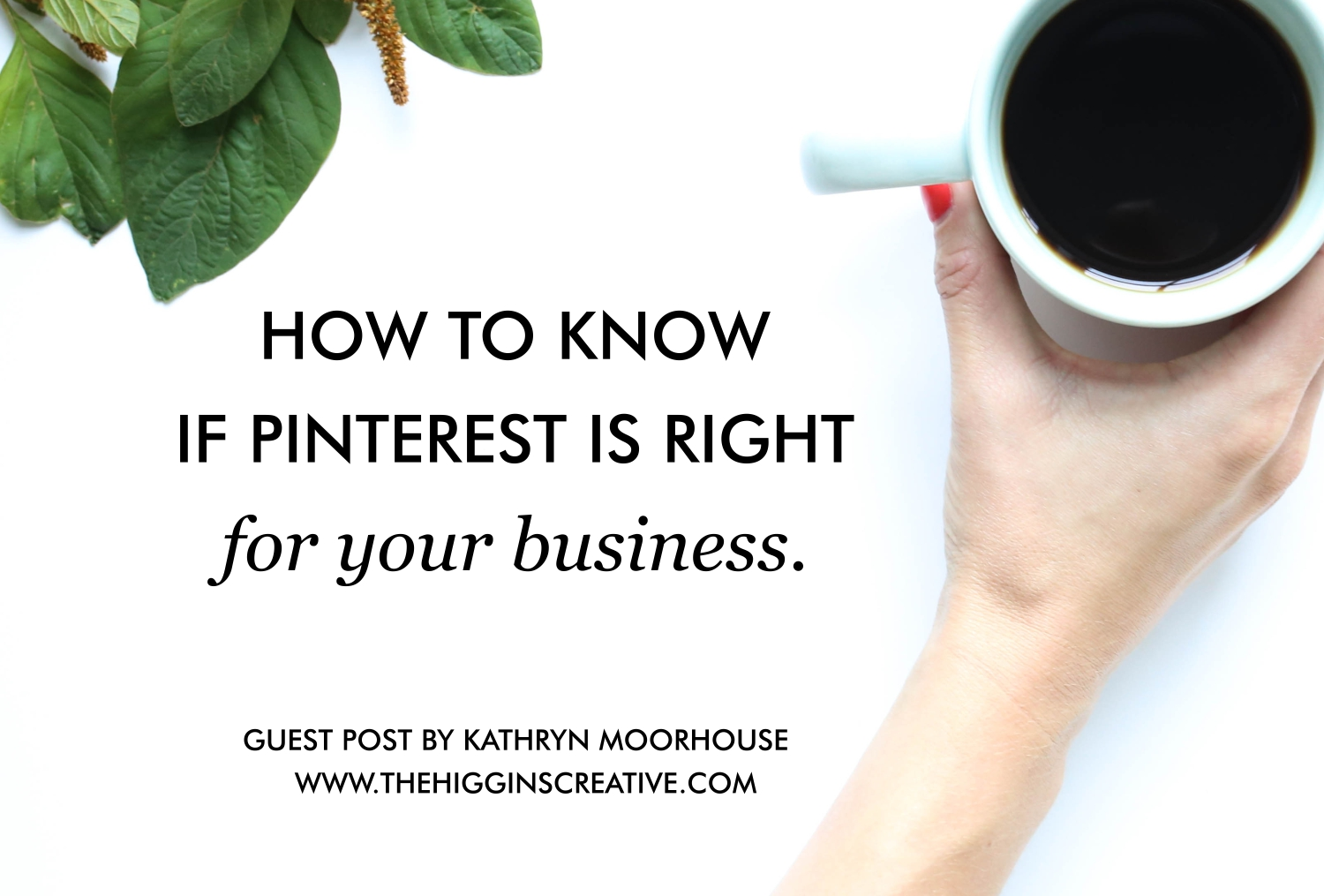 How to know if Pinterest is right for your business by Kathryn Moorhouse on The Higgins Creative