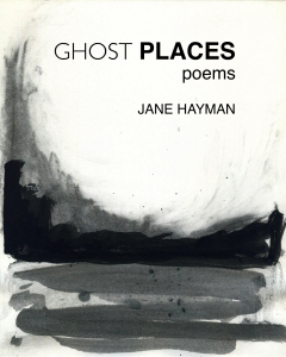 In January 2013, I read and edited Jany Hayman's manuscript, part of which became her chapbook, Ghost Places (Finishing Line Press).
