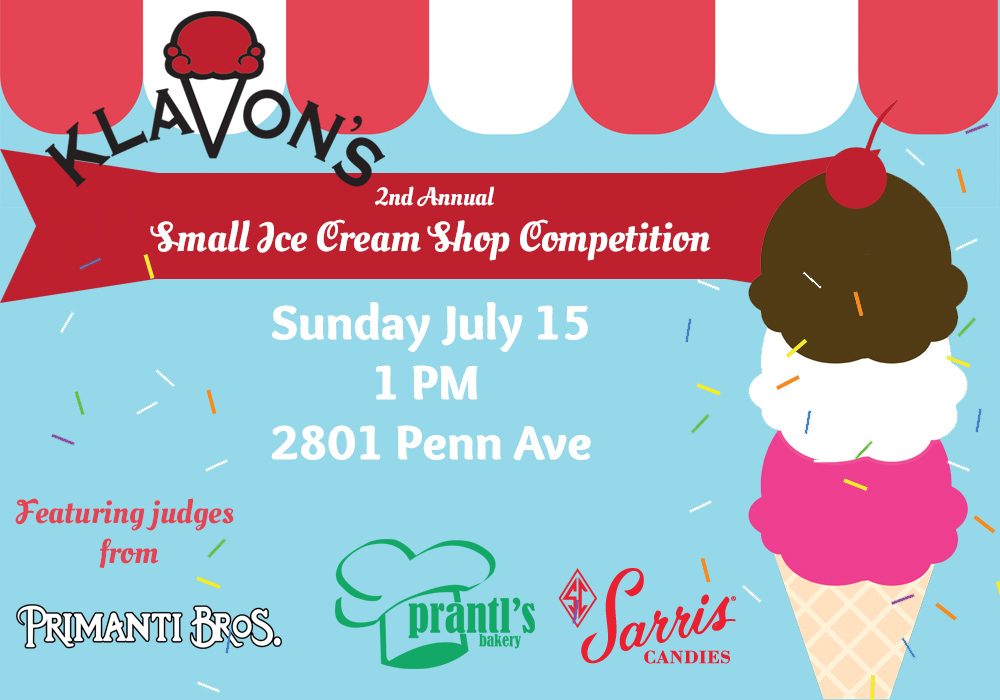 "If you've visited Pittsburgh, you know there are a lot of ""yinz gotta try this"" while you're here. Yinz gotta try Primanti Brothers ""Almost Famous"" Sammich, add some Sarris Best Chocolates for dessert, and get the Famous Burnt Almond Torte from Prantl's Bakery. This year Klavon's is featuring judges from some of Pittsburgh's longstanding exceptional cuisine to score ice cream entries.    The competition this year will follow the rules of last year with one exception. Please send only two pints of one type of ice cream. There will be one winner at large selected. Winners of subcategories will be selected after the scoring is complete. Good luck!    2nd Annual Small Ice Cream Shop Competition FAQ    What's this all about?   We held a spectacular event last year, see details below. In the way of history, in early 2017 co-owner of Klavon's Jacob Hanchar was traveling for his ""day job"" at Digital Dream Labs ( www.digitaldreamlabs.com ). He noticed during his traveling that there were several ice cream shops with different flavors with new and amazing ideas. Because the small batch, locally sourced movement has grown, he thought it was time to pull together as and industry and show off our top talent.   What are the rules?   We prefer scoop shops to enter that have been in business for more than one year. The shop must make their own ice cream and have health and safety certifications to do so. Large corporations or franchises (more than five shops or more than $10 million in revenue) we kindly request do not enter. When you enter, you agree that whoever wins you will carry that winning flavor for a season at your shop. This way you get customers to come into your shop to experience something new and the flavor creator gets recognition nationwide.   Who can compete?   The competition is by invitation only. We've researched who we think are the best ice cream shops in America that have a solid track record. We've identified over a thousand shops. If we've missed you by mistake, please contact us!   I'm a chef or artisanal ice cream maker with no brick and mortar. Can I enter?   Yes, as long as you understand food safety and operate responsibly, you may enter.   How are you handling my recipe?   If your recipe is top secret, this is not the competition for you! Each shop will be notified of the ingredients and recipe of the winner and each shop will do their ""own take"" on the winning flavor. Don't worry, though, you only need to reveal your recipe if you win!   How does this all work?   It's actually pretty simple! To start, you overnight two pints of the same flavor to our address at 2801 Penn Avenue, Pittsburgh, PA 15222 of the flavor you think will win the Friday before National Ice Cream Day (July 15th, 2018). Our judges will sample and score each entry Saturday and Sunday that weekend. Winners will be announced 5 pm EST on Sunday! The deadline for receiving shipments is Friday July 13th at 5 pm. We recommend using dry ice in a Styrofoam container that is taped and sealed. We are not responsible for entries that show up melted!   How is the scoring done?   We have a nationally recognized cook, chocolatier, and baker who will serve as judges. They will score five categories on a scale from 1 – 10. Taste, Visual Appeal, Mouth Feel/Texture, Name of Flavor (catchiness & creative), and Uniqueness will be scored for a total of 50 points. A perfect score from the judges would be 150 points. To ensure no biases, tasting will be completely blind.   What are the categories?   Only one entry per competitor please (two pints of the same flavor). If you send us more than one flavor, we will choose, at random, the flavor that will be entered for you.   What are the prizes?   The winner takes home the bragging rights of being the best in the US, plus the marketing exposure of having their flavor carried nationwide. The grand prize also includes $10,000 in cash, no strings attached!  Last year's winner was Old Lyme Ice Cream Shoppe from Old Lyme, Connecticut for the entry ""Moroccan Rose""!   Is there a cost to enter?   Other than the cost of overnighting the ice cream to our shop, where we will have two locations with backup generators to keep the produce safe, there is no cost.   Do I assign copyrights or another other IP regarding this competition?   No one owns anything going into this competition or coming out. This is purely a celebration of ice cream and promotion of the winner with no licensing fees assigned or assumed, copyright agreements given or taken nor any other legal obligations formed or contemplated. In other words, compete at your own risk and have some fun!"