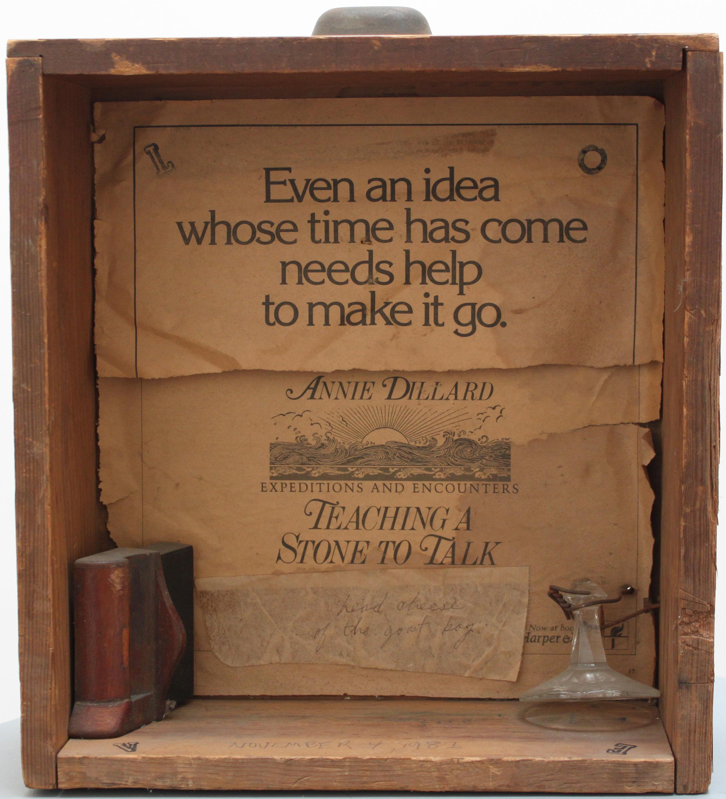 Teaching a Stone to Talk for Annie (Dillard) , 1982  mixed media 13 1/2 x 12 1/4 x 5 inches; 34.3 x 31.1 x 12.7 centimeters