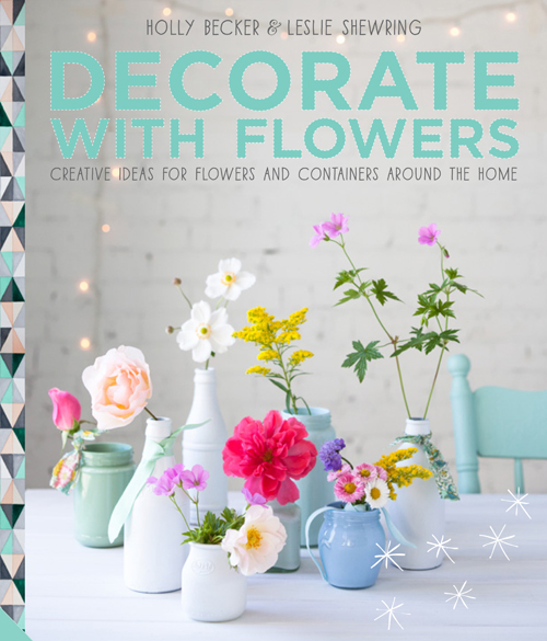 Decorate-with-Flowers-Holly-Becker-Leslie-Shewring-Flowerona-111.jpg