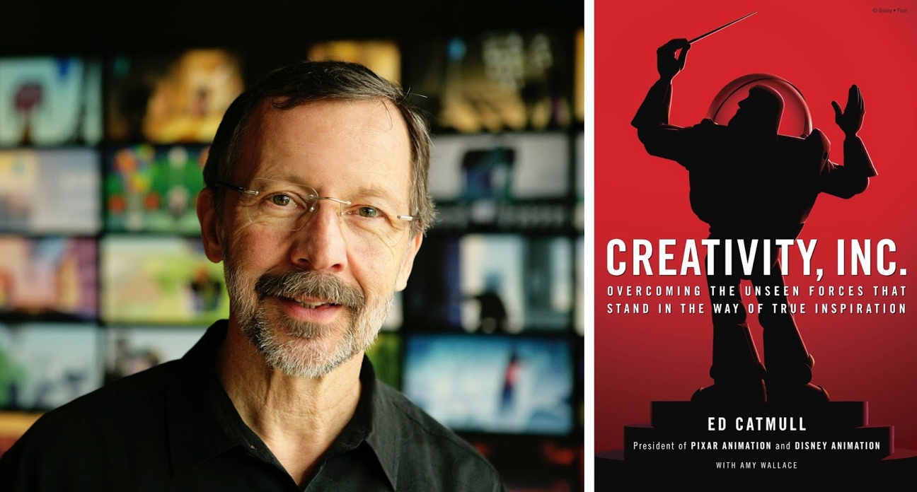 Creativity, Inc. by Pixar Co-founder Ed Catmull.