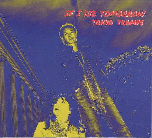 "Tokyo Tramps ""If I Die Tomorrow"" 2018"