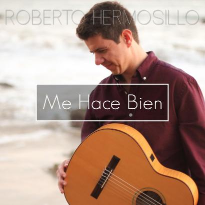 """Roberto Hermosillo """"Me Hace Bien"""" 2017"""