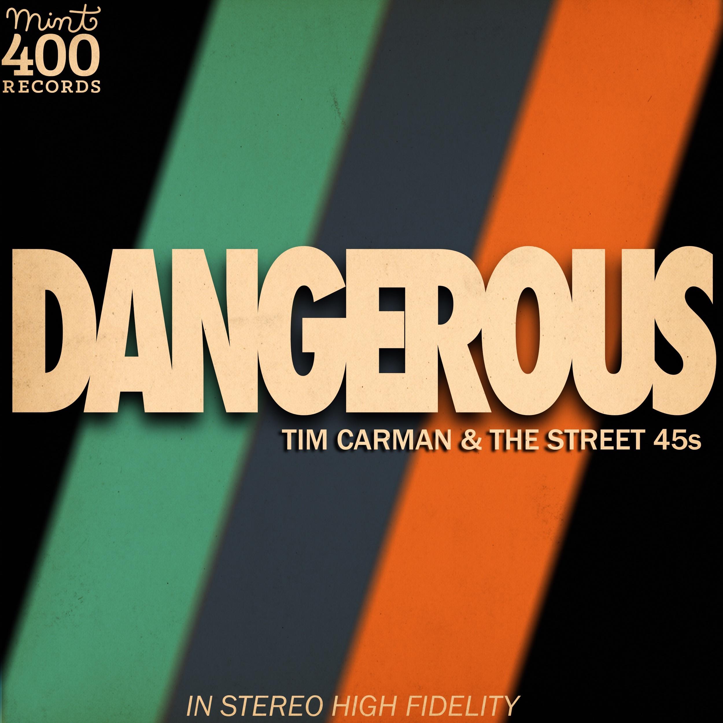 "Tim Carman & The Street 45s' single ""Dangerous"" (2019)"