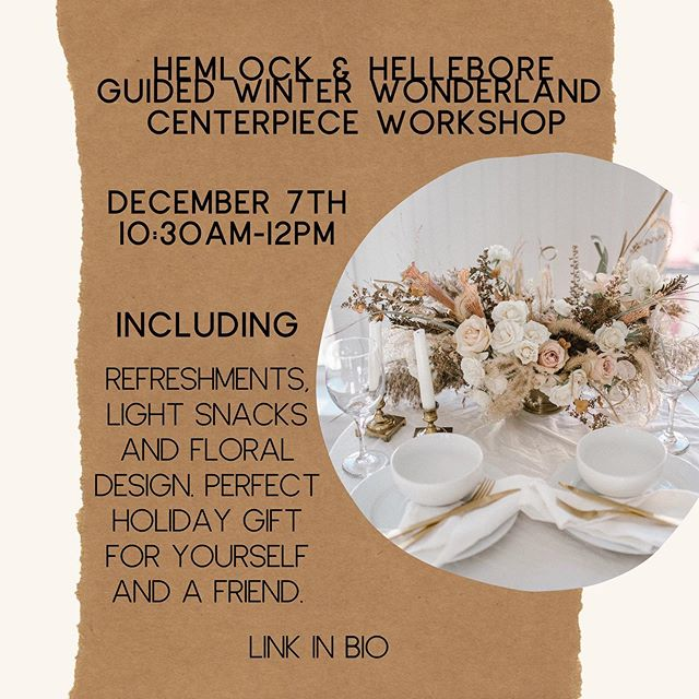 Hey hey hey! Did you know @hemlock_and_hellebore is holding a floral centerpiece workshop the first Saturday in December? More info in BIO on our website!