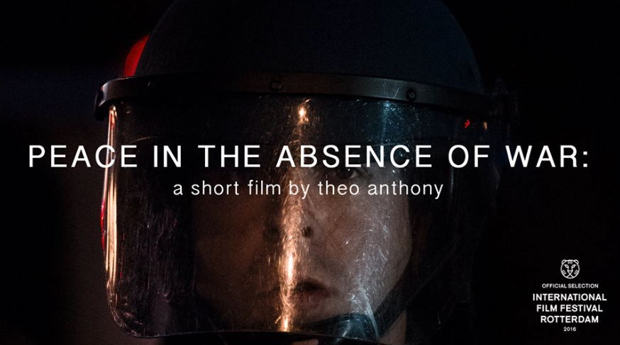 """Peace in the Absence of War"" - (dir.) Theo Anthony. Official selection,  International Film Festival Rotterdam . Sound Design & Audio Post by Jack Goodman. (Documentary, Short)"