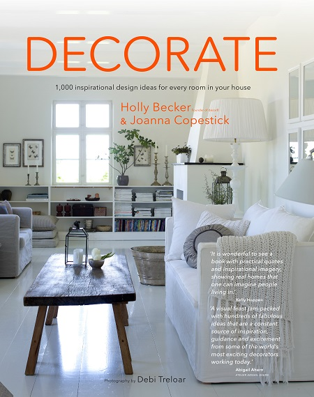 Decorate - 1,000 inspirational design ideas for every room in you house, by Holly Becker and Joanna Copestick (3).jpg