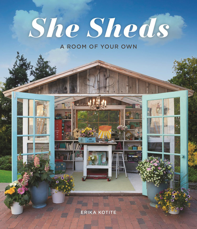 She Sheds: A Room Of Your Own by Erika Kotite is published by Cool Springs Press.