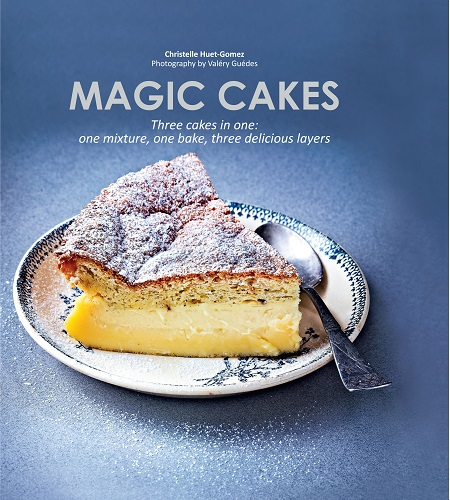 Three Cakes in One by Christelle Huet-Gomez (   Hardie Grant   , £9.99).
