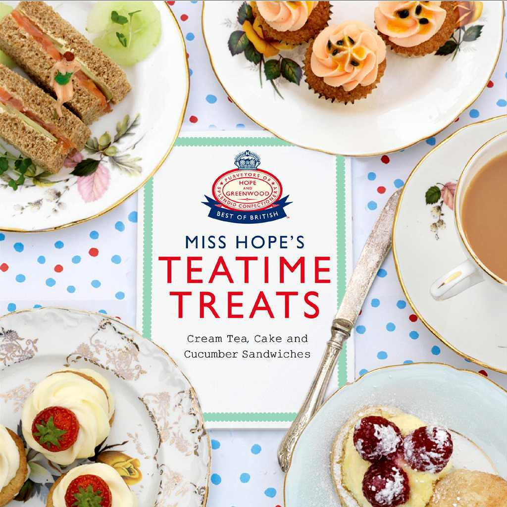 Miss Hope's Teatime Treats by    Kitty Hope   , Published June 7th 2012 by Ebury Press