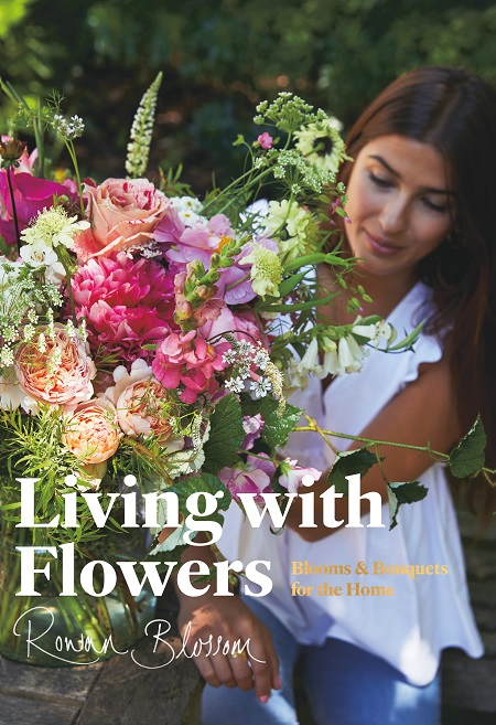 Living with Flowers Blooms & Bouquets for the Home by Rowan Blossom, published by Laurence King (2).jpg