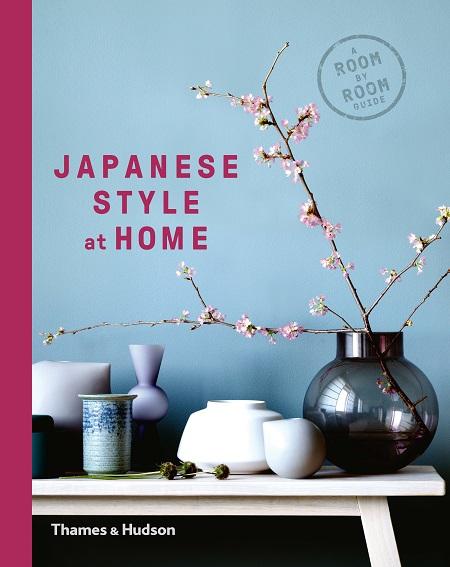 Japanese Style at Home by Olivia Bays, Cathelijne Nuijsink, and Tony Seddon.  Published by T (3).jpg