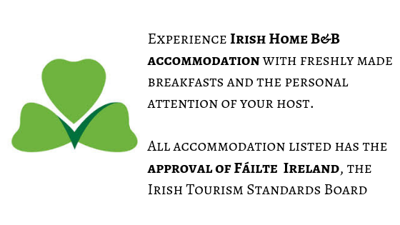 Experience Irish Home B&B accommodation with freshly made breakfasts and the personal attention of your host. All accommodation listed has the approval of Fáilte Ireland, the Irish Tourism Standards Board (2).png