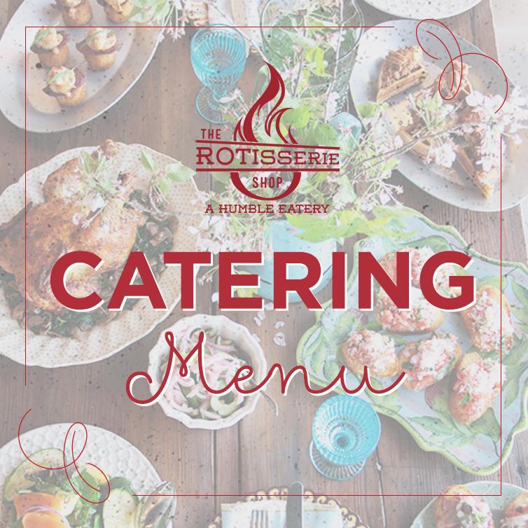 The Rotisserie Shop Catering Menu