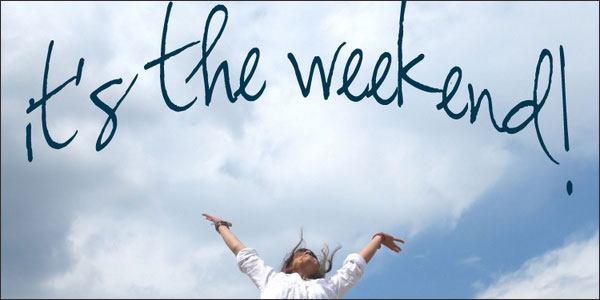 Its the Weekend!