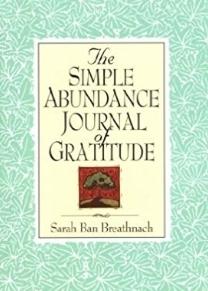 The Simple Abundance Journal of Gratitude - by Sarah Ban Breathnach