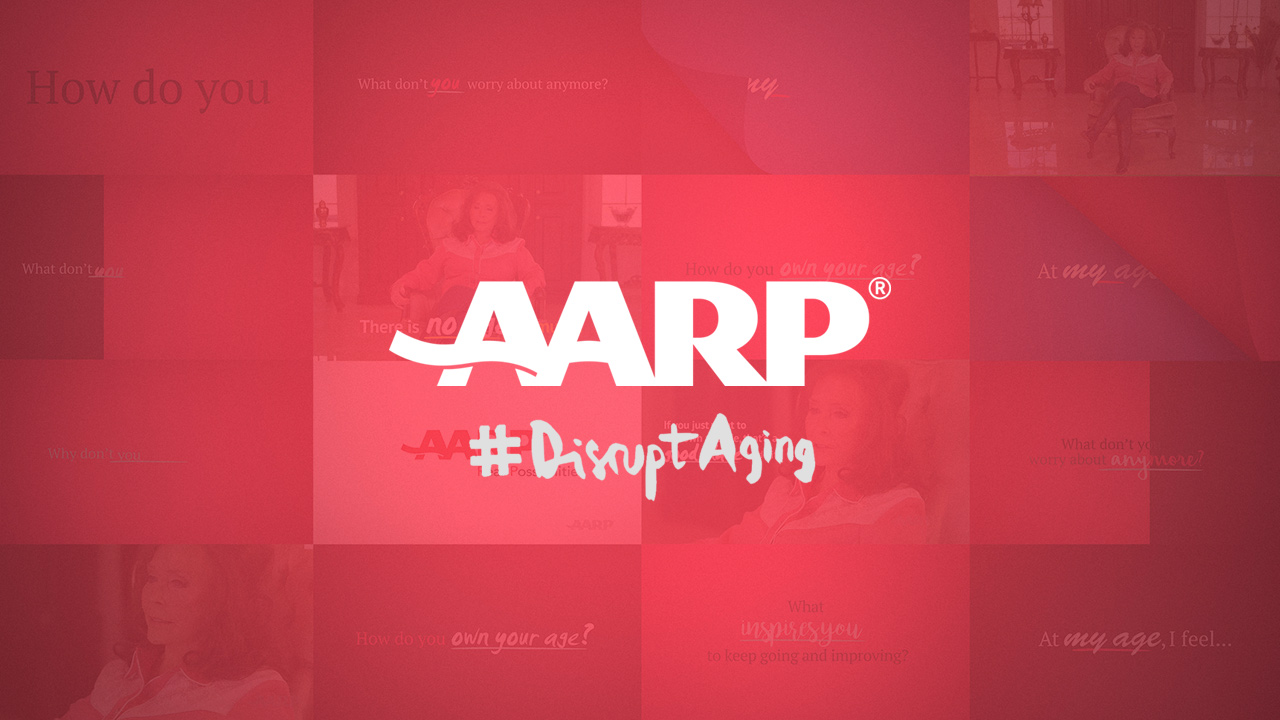 AARP    DISRUPT AGING CAMPAIGN  Social Media Campaign | Design & Animation   VIEW