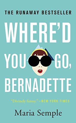Where'd You Go, Bernadette - Maria Semple.jpg