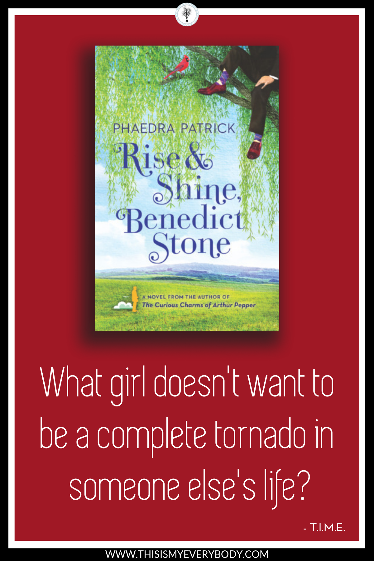 What girl doesn't want to be a complete tornado in someone else's life? Dive in and start taking notes from a master force of nature… Rise & Shine, Benedict Stone by Phaedra Patrick