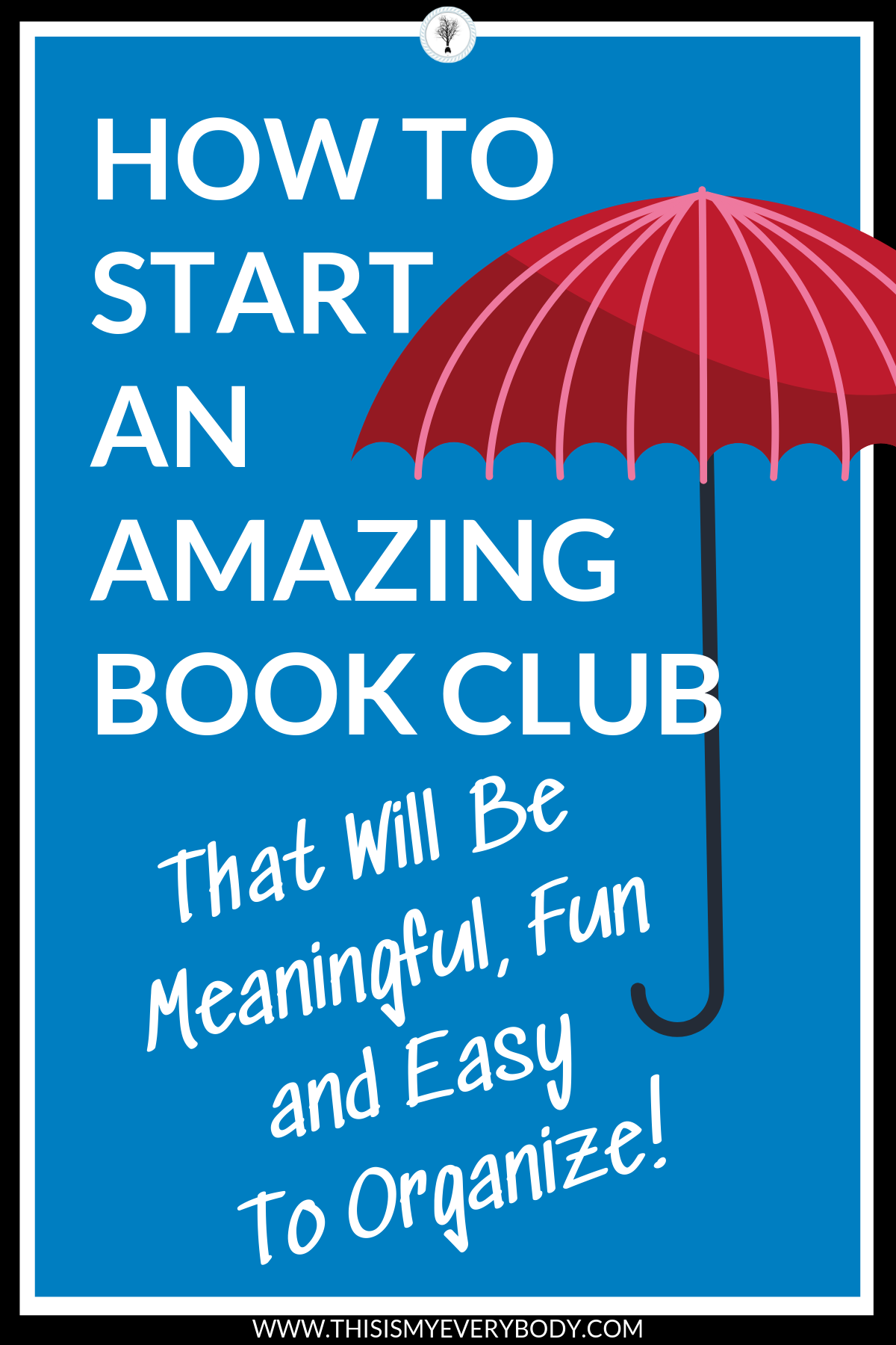"""How To Start An Amazing Book Club That Will Be Meaningful, Fun and Easy To Organize! A step-by-step list that provides simple, creative and effective suggestions to how to start an AMAZING book club so you can spend more time actually enjoying """"being"""" in a book club rather than organizing it! 