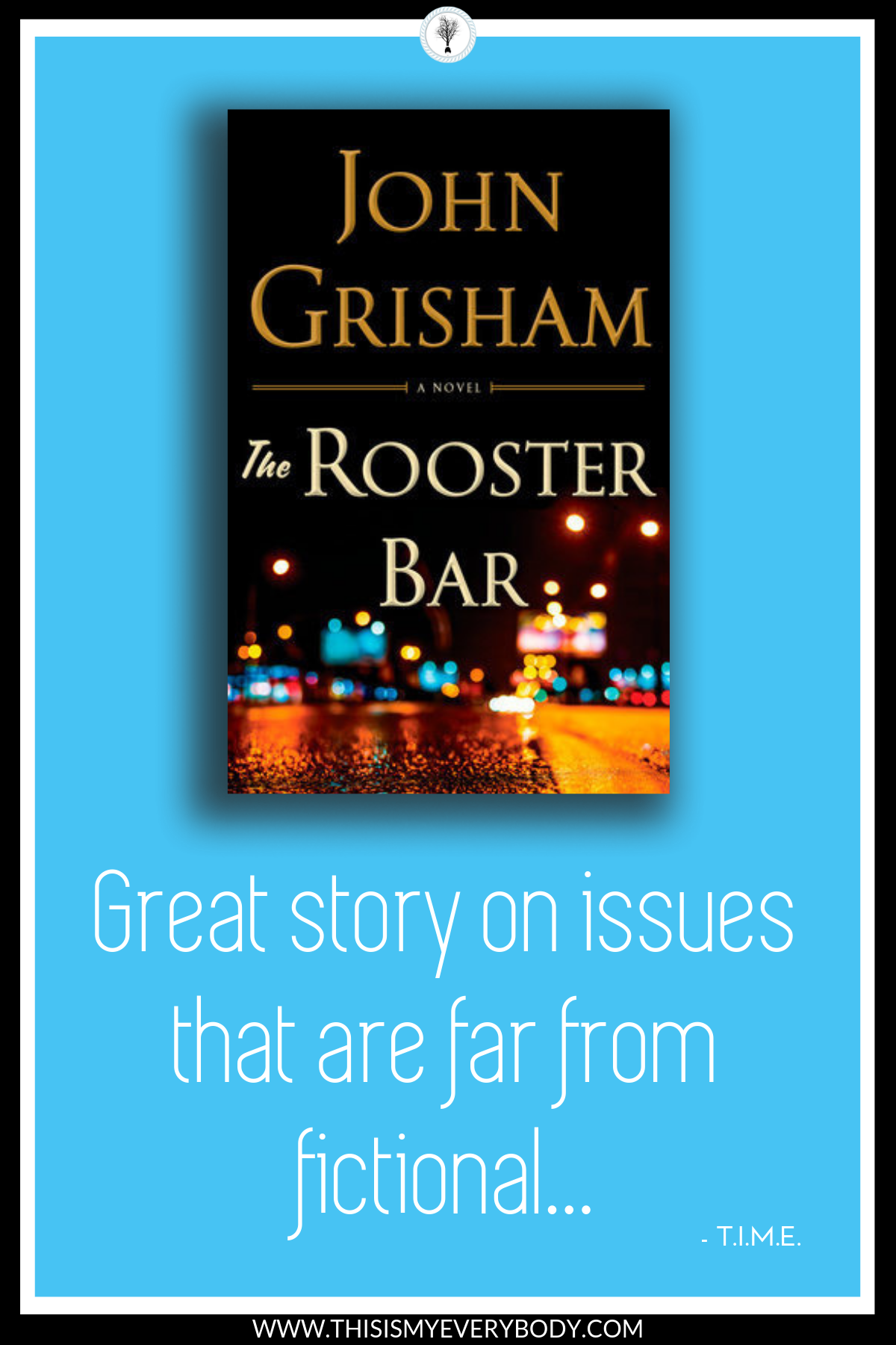With issues that are far from fictional, The Rooster Bar by John Grisham hits the mark on a page-turning story that is built upon overwhelming circumstances that are a part of many people's daily realities... | Book Review: The Rooster Bar by John Grisham | This Is My Everybody - Books, Inspiration and Home Ideas