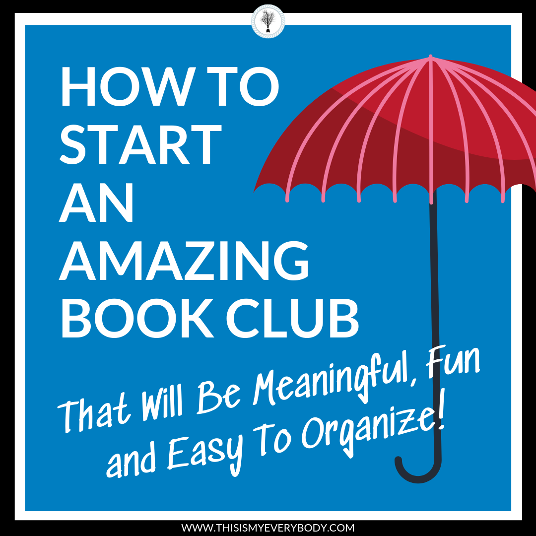 "How TO START AN AMAZING BOOK CLUB - All my secret step-by-step tips so you can spend more time enjoying ""being"" in a book club rather than organizing it…"