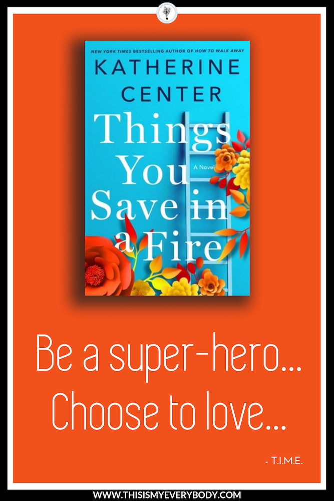 Things You Save In A Fire  delivers a powerful hit in one punch. It is a knock-out! When I recommend a book, I ask myself the following question: Are the female characters written with dimension, strength and intelligence? Katherine Center answers with a big yes, yes and yes in  Things You Save In A Fire . I opened to the first page… and 24 hours later, I was a Katherine Center fan for life… | Book Review:  Things You Save In A Fire  by Katherine Center | This Is My Everybody - Books, Inspiration and DIY Home Ideas