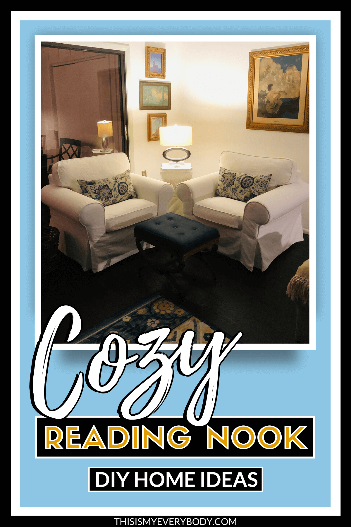 Diy Cozy Reading Nook This Is My Everybody Books Diy Home Ideas Denise Wilbanks