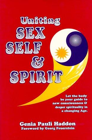 Uniting Sex Self and Spirit.jpg