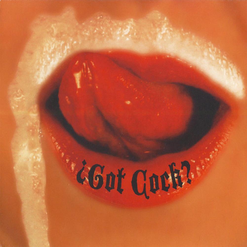 Got Cock?  2010