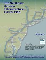 Northeast Corridor Infrastructure Master Plan  (PDF, 5 MB) June 4, 2010
