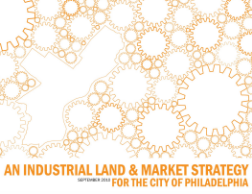 An Industrial Land & Market Strategy for the City of Philadelphia: September 2010  (PDF, 21.4 MB)