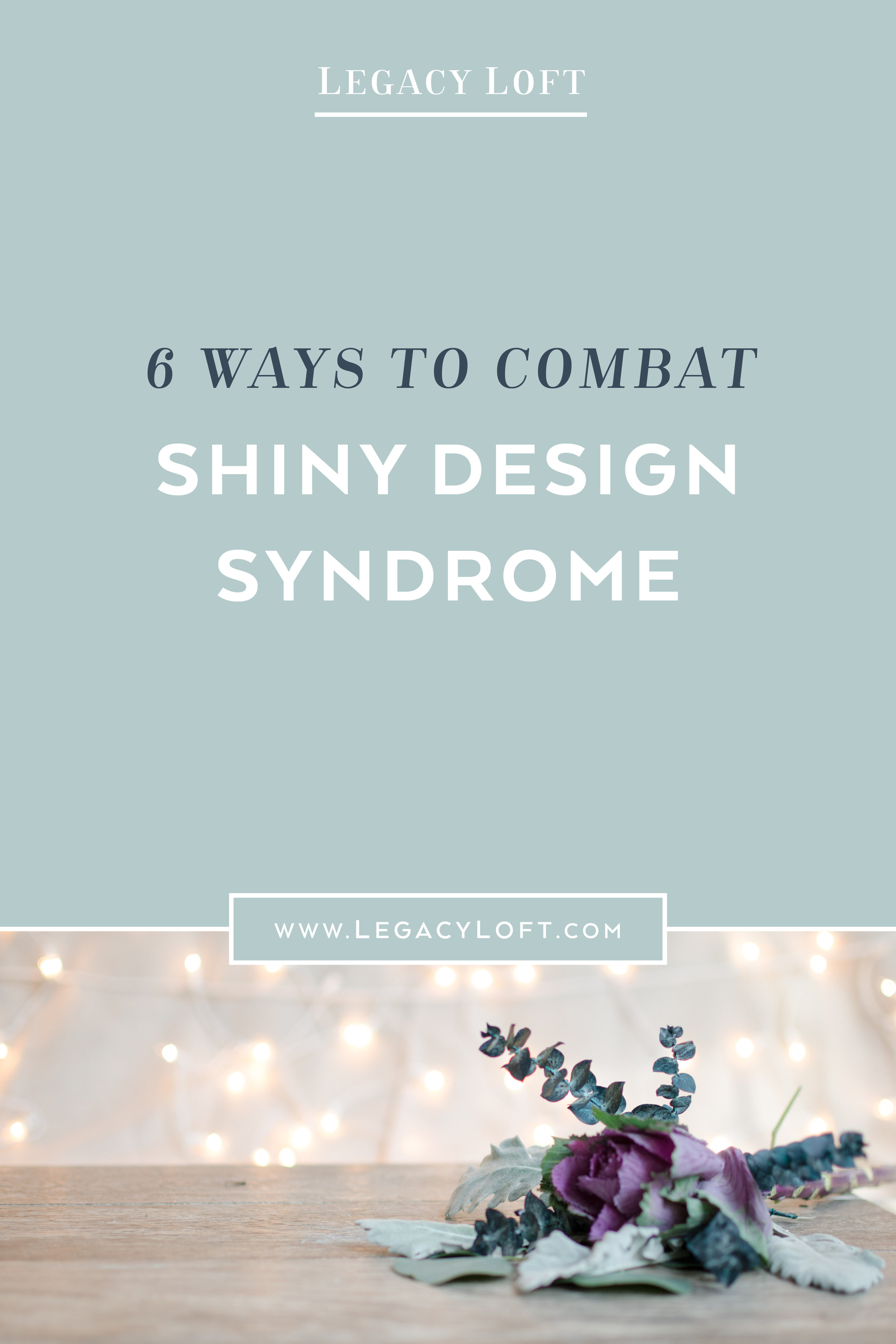 How to Combat Shiny Design Syndrome