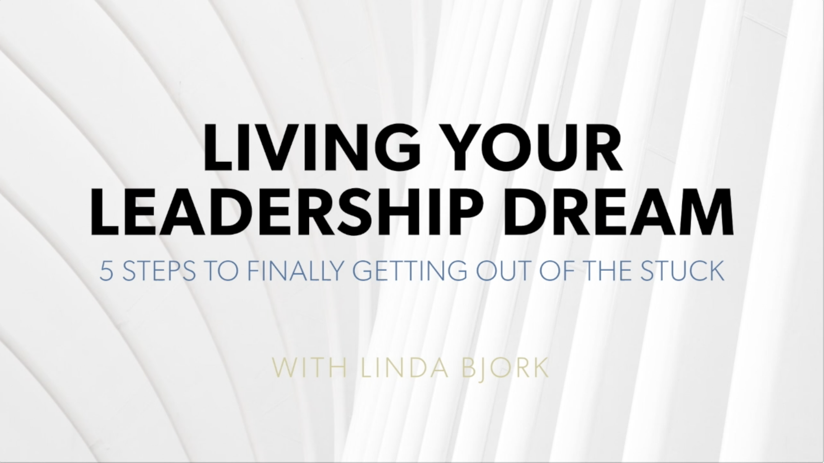 Click on the image to register for this leadership training with Linda Bjork - for free!