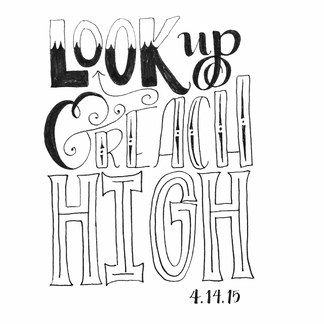 Look Up & Reach High // Handlettering via Jitney's Journeys