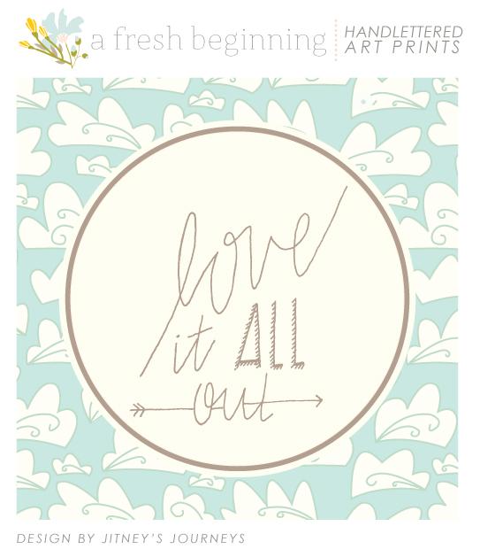 Love It All Out // Art Prints via Jitney's Journeys