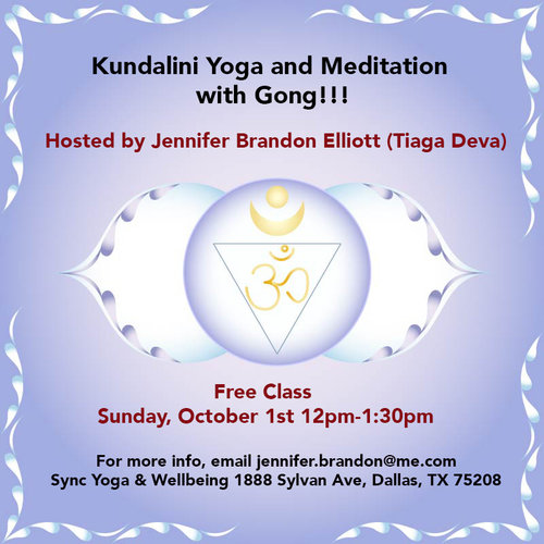 Kundalini Yoga And Meditation With Gong Dallas October 1st At Sync Yoga Jennifer Brandon Elliott