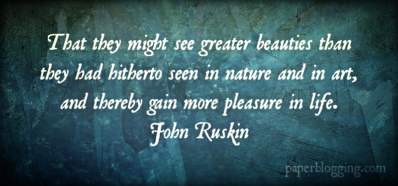 Ruskin-quote
