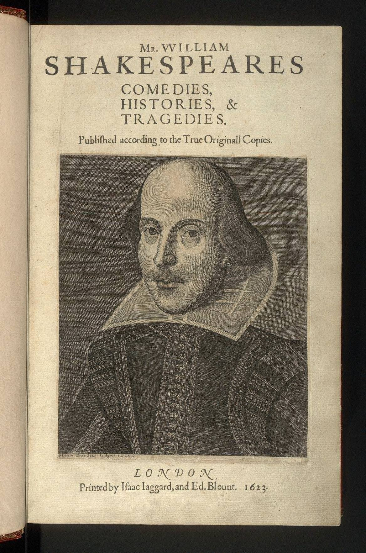 A copy of the First Folio,  published 7 years after Shakespeare's death  by two actor friends. Without this collection, eighteen plays would have been lost, incl. Macbeth, Julius Caesar and Romeo & Juliet