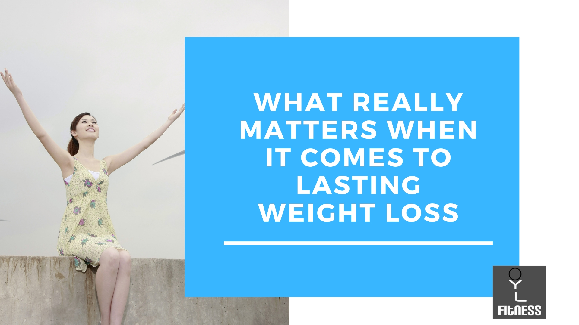 What Really Matters When it Comes to Lasting Weight Loss.jpg